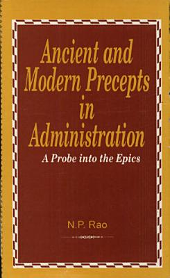 Ancient and Modern Precepts in Administration