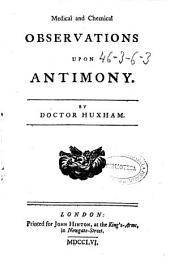 Medical and Chemical Observations Upon Antimony
