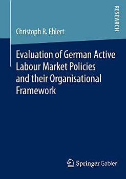 Evaluation of German Active Labour Market Policies and their Organisational Framework PDF