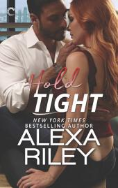 Hold Tight: A For Him Novella