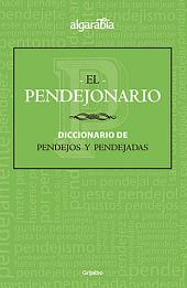 El pendejonario: Diccionario de pendejos y pendejadas