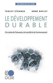 Les essentiels de l'OCDE Le développement durable À la croisée de l'économie, de la société et de l'environnement: À la croisée de l'économie, de la société et de l'environnement