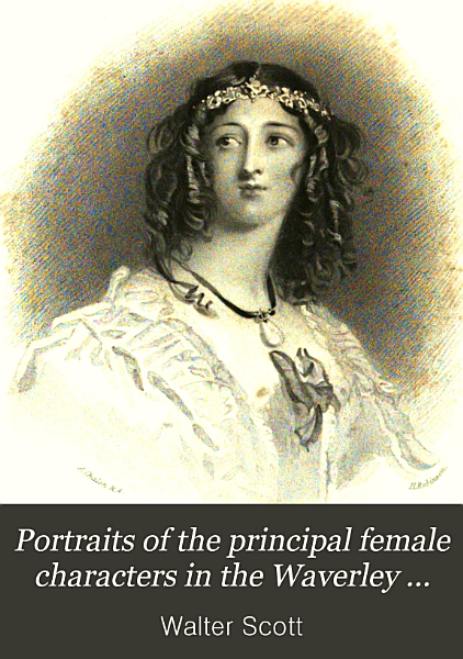 Portraits of the principal female characters in the Waverley novels