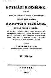 Egyhazi beszedek, mellyeket különfele alkalommal mondott. (Predigten. Hrsg. von Anton Peitler.) hung: 2. kötet