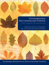 Contemporary Environmental Politics: From Margins to Mainstream