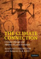 The Climate Connection: Climate Change and Modern Human Evolution