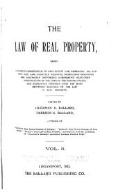 Law of Real Property: Being a Complete Compendium of Real Estate Law, Embracing All Current Case Law, Carefully Selected, Thoroughly Annotated and Accurately Epitomized, Volume 3