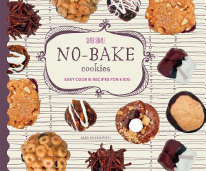 Super Simple No Bake Cookies  Easy Cookie Recipes for Kids  Book