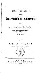 Literärgeschichte des longobardischen lehensrechts: bis zum vierzehnten jahrhundert ihren hauptgegenständen nach dargestellt