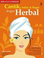 Cantik, Sehat, & Bugar dengan Herbal