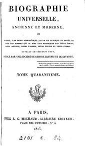 Biographie universelle, ancienne et moderne, ouvrage rédigé par une société de gens de lettres: Volume40