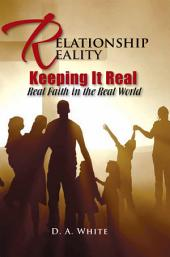 Relationship Reality Keeping It Real: Real Faith in the Real World