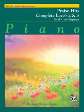 Alfred's Basic Piano Course: Praise Hits Complete Levels 2 & 3: For the Later Beginner
