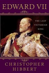 Edward Vii The Last Victorian King Book PDF