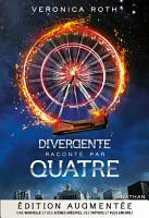 Divergente par Quatre   Edition augment  e PDF