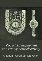 Terrestrial Magnetism and Atmospheric Electricity: Volumes 13-14
