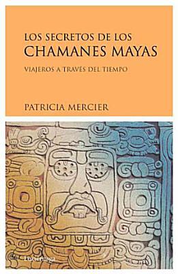 Los secretos de los chamanes mayas PDF