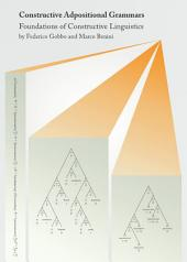 Constructive Adpositional Grammars: Foundations of Constructive Linguistics