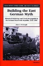 Building the East German Myth PDF