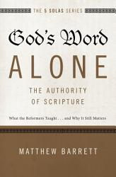 God s Word Alone   The Authority of Scripture PDF