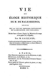 Vie ou éloge historique de M. Malesherbes: suivie de la vie du premier President de Lamoignon son bisaÿeul