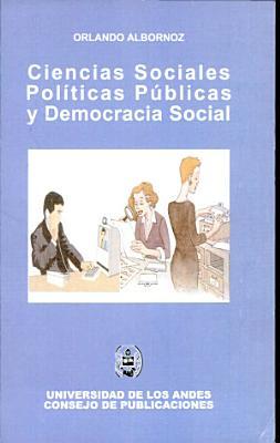 Ciencias Sociales  Pol  ticas P  blicas y Democracia Social PDF