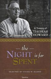 The Night is Far Spent: A Treasury of Thomas Howard