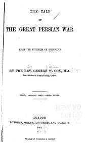 The tale of the great Persian war from the histories of Herodotus