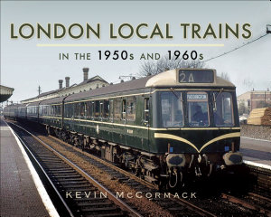 London Local Trains in the 1950s and 1960s