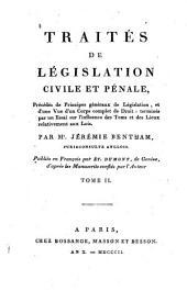 Traités de législation civile et pénale, précédés de principes généraux de législation, et d'une vue d'un corps complet de droit: terminés par un essai sur l'influence des tems et des lieux relativement aux lois, Volume2