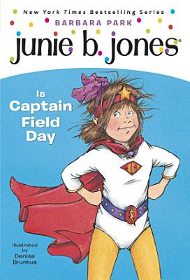 Junie B  Jones  16  Junie B  Jones Is Captain Field Day PDF