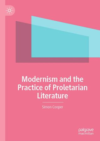 Modernism and the Practice of Proletarian Literature PDF