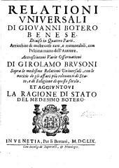 Relationi vniuersali di Giovanni Botero Benese ... Di nouo da lui ŕeuiste,&in piu luoghi ampliate. Con l'aggiunta della Terza (Quarta) Parte, etc: Volume 1