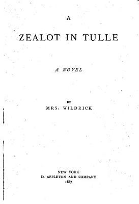 A Zealot in Tulle