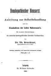Homöopathischer Hausarzt: Anleitung zur Selbstbehandlung nach den Grundsätzen der Lehre Hahnemann's : mit besonderer Berücksichtigung der neuesten homöopathischen Literatur Nordamerika's