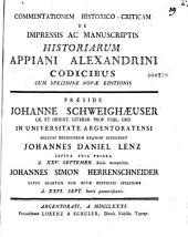 Commentatio historico-critica de impressis ac manuscriptis historiarum appiani alexandrini codicibus cum specimine novae editionis... J. D. Lenz