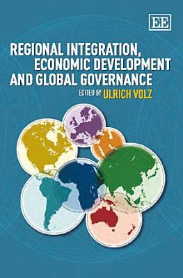 Regional Integration  Economic Development and Global Governance
