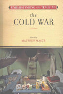 Understanding and Teaching the Cold War