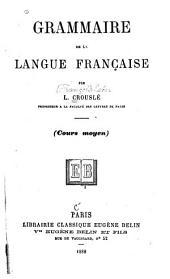 Grammaire de la langue française: cours supérieur