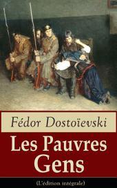 Les Pauvres Gens (L'édition intégrale): Le premier roman de Dostoïevski