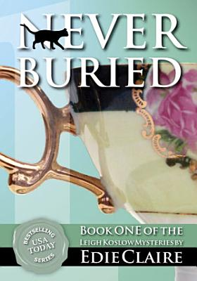 Never Buried   1 Leigh Koslow Mystery Series