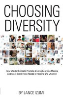 Download Choosing Diversity  How Charter Schools Promote Diverse Learning Models and Meet the Diverse Needs of Parents and Children Book