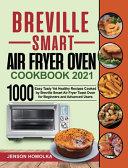 Breville Smart Air Fryer Oven Cookbook 2021