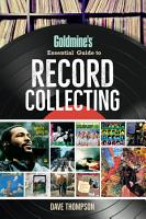 Goldmine s Essential Guide to Record Collecting PDF