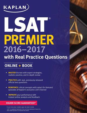Kaplan LSAT Premier 2016 2017 with Real Practice Questions