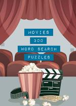 Movies: 300 Word Search Puzzles