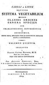 Caroli a Linné ... Systema vegetabilium secundum classes, ordines, genera, species: Cum characteribus differentiis et synonymis, Volume 7, Part 1