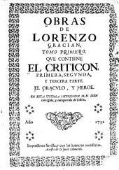 Obras de Lorenzo Gracian: El criticon. Oraculo manual, y arte de prudencia. El heroe