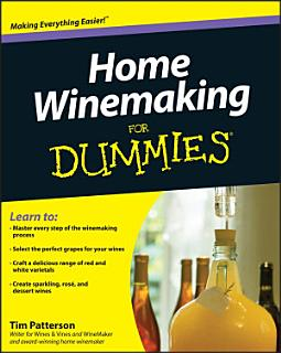 Home Winemaking For Dummies Book