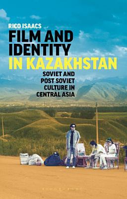 Film And Identity In Kazakhstan
